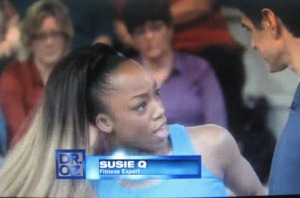 SusieQ Fitness Expert on The Dr. Oz Show!